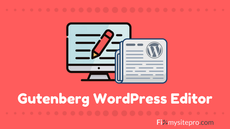 Why do you want to update to new Gutenberg WordPress editor