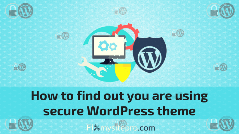 How to find out you are using secure WordPress theme