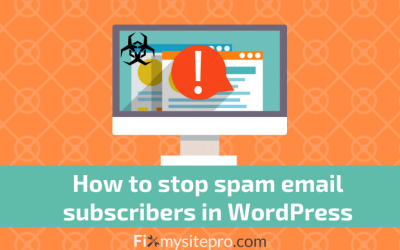 How to Stop Spam Email Subscribers and Comments in WordPress