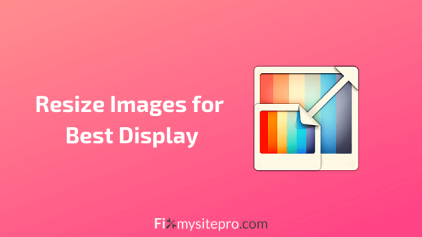 Resize Images for Best Display