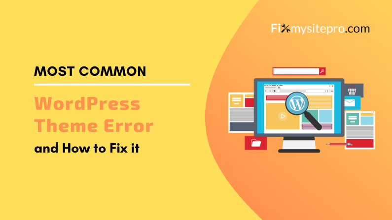Most Common WordPress Theme Error and How to Fix them
