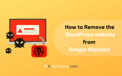 How to Remove WordPress Website from Google Blacklist