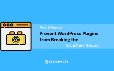 Best Ways to Prevent WordPress Plugins from Breaking the Website